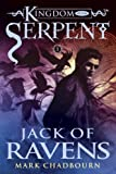 img - for Jack of Ravens (Kingdom of the Serpent, Book 1) book / textbook / text book