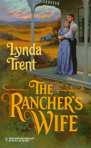 Rancher'S Wife (Harlequin Historical, No. 470), TRENT