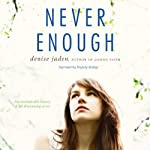 Never Enough | Denise Jaden