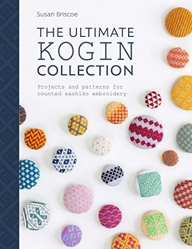 The Ultimate Kogin Collection Projects and Patterns for Counted Sashiko Embroidery [Briscoe, Susan] (Tapa Blanda)