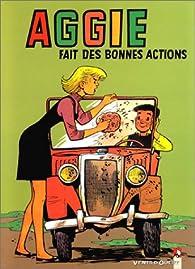 Aggie, tome 7 : Aggie fait de bonnes actions par Paulette Blonay