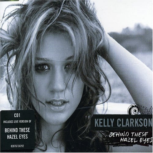 Kelly Clarkson - Behind These Hazel Eyes, Pt. 1 - Zortam Music