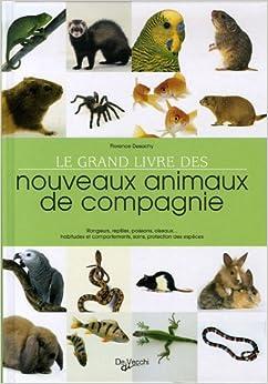 livre des nouveaux animaux de compagnie Florence Desachy Livres