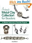 Irina's Metal Clay Collection for Bea...
