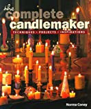 The Complete Candlemaker: Techniques, Projects, and Inspirations