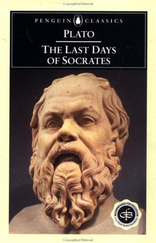 The Last Days of Socrates: Euthyphro; The Apology; Crito; Phaedo (Penguin Classics), PLATO