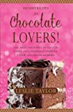 Chocolate Dessert Recipes for Chocolate Lovers. The most decadent recipes for cakes, pies, brownies, cookies, fudge, ice-cream & more!