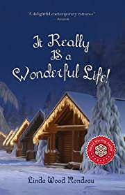 It Really IS a Wonderful Life: Contemporary Christian Romance (Christmas Fiction)