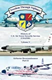 img - for Freedom Through Vigilance Volume V: History of US Air Force Security Service Airborne Reconnaissance, Part II (Volume 5) by Tart Larry (2012-11-30) book / textbook / text book