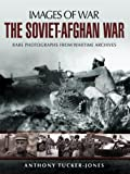 The Soviet-Afghan War (Images of War)