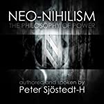 Neo-Nihilism: The Philosophy of Power | Peter Sjöstedt-H