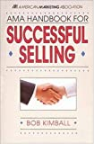 img - for AMA Handbook For Successful Selling (Business) book / textbook / text book