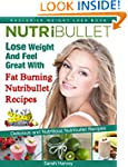 Nutribullet Recipes: Lose Weight And...