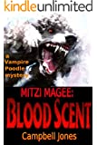 MITZI MAGEE: BLOOD SCENT (The Vampire Poodle Mysteries Book 2)