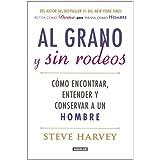 Al Grano y Sin Rodeos: Como Encontrar, Atrapar y Entender A un Hombre = Straight Talk, No Chaser