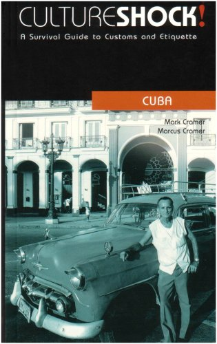 Culture Shock! Cuba: A Survival Guide to Customs and Etiquette (Culture Shock! Guides)