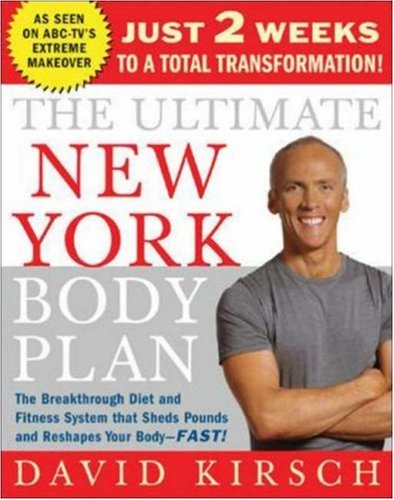 The Ultimate New York Body Plan: Just 2 Weeks To A Total Transformation