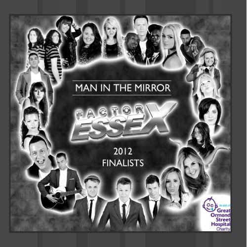 Factor Essex Finalists 2012 - Man In The Mirror