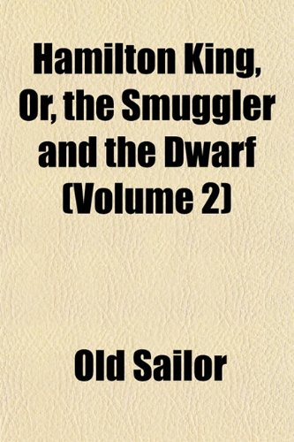 Hamilton King, Or, the Smuggler and the Dwarf (Volume 2)