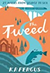 The Tweed: 25 Walks from Source to Se...
