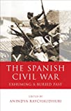 The Spanish Civil War: Exhuming a Buried Past (University of Wales - Iberian and Latin American Studies)