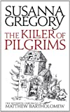 Susanna Gregory The Killer Of Pilgrims: 16 (The Chronicles of Matthew Bartholomew)