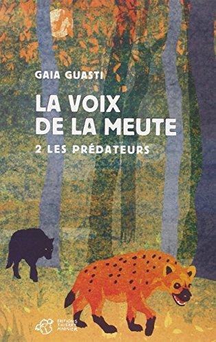 La voix de la meute ([2]) : Les prédateurs