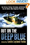 Out on the Deep Blue: True Stories of...