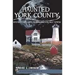 Haunted York County: Mystery and Lore from Maine's Oldest Towns (Haunted America)