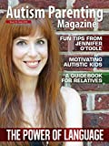img - for Autism Parenting Magazine Issue 19 - Power of Language: Fun tips from Jennifer OToole, Motivating Autistic Kids, A Guidebook for Relatives book / textbook / text book