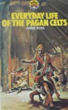 Everyday Life of the Pagan Celts (0552540218) by ANNE ROSS