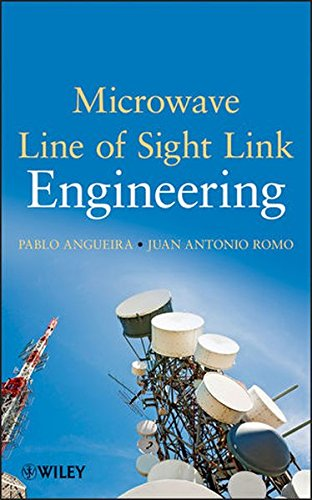 Microwave Line of Sight Link Engineering, by Pablo Angueira, Juan Romo