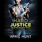 Hard Justice   April Hunt