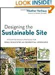 Designing the Sustainable Site: Integ...