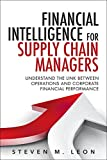 img - for Financial Intelligence for Supply Chain Managers: Understand the Link between Operations and Corporate Financial Performance (FT Press Operations Management) book / textbook / text book