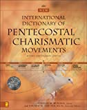 img - for The New International Dictionary of Pentecostal and Charismatic Movements: Revised and Expanded Edition book / textbook / text book