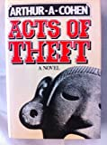 ACTS OF THEFT. (0436103028) by Cohen, Arthur A.