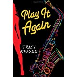 Play It Againby Tracy Krauss