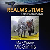 Realms of Time: Scrapyard Ship, Book 4 | Mark Wayne McGinnis