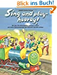 Sing and play - hooray! (Buch): Mit �...