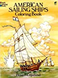 American Sailing Ships Coloring Book (Dover History Coloring Book) (0486253880) by Peter F. Copeland