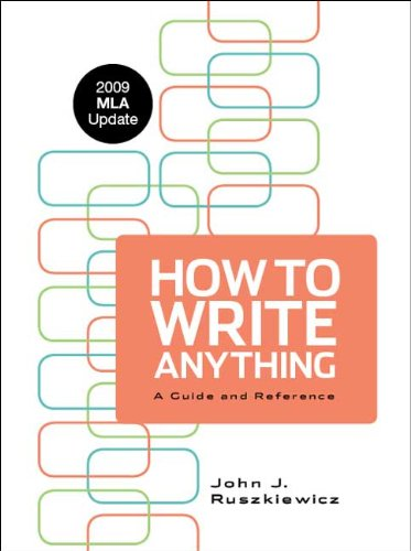How to Write Anything with 2009 MLA Update: A Guide and...