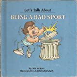 Being a Bad Sport (Let's Talk About Series)