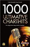 1000 Ultimative Charthits: Die besten Songs und ihre Geschichte - Lothar Berndorff, Tobias Friedrich