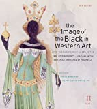 "[ The Image of the Black in Western Art, Volume II: From the Early Christian Era to the ""Age of Discovery,"" Part 2: Africans in the Christian Ordinance of t [ THE IMAGE OF THE BLACK IN WESTERN ART, VOLUME II: FROM THE EARLY CHRISTIAN ERA TO THE ""AGE... (0674052587) by Bindman, David"