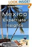 Mexico-Expatriate Insights (Mexico Insights Book 1)
