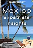 img - for Mexico-Expatriate Insights (Mexico Insights Book 1) book / textbook / text book