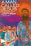 A Man Called Jesus (0006211542) by J B Phillips