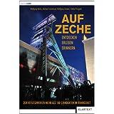 Auf Zeche: Der Reiseführer zu mehr als 100 Schachtanlagen im Ruhrgebiet: Entdecken. Erleben. Erinnern. Der Reiseführer...