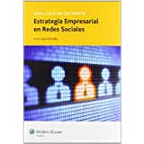 Todo lo que hay que saber de estrategia empresarial en redes sociales (Todo lo que hay que saber de negocios online...